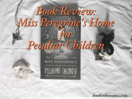 booksnbeauties_miss_peregrines_home_for_peculiar_children