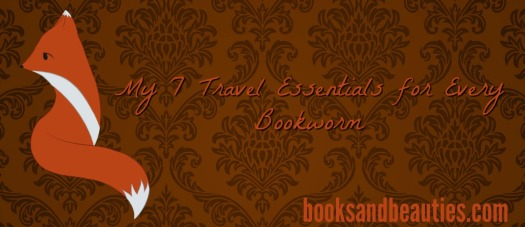 my-7-travel-essentials-for-every-bookworm