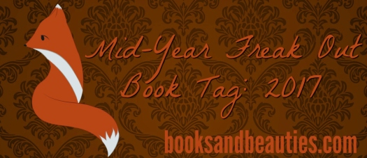 Mid-Year Freak Out Book Tag2017
