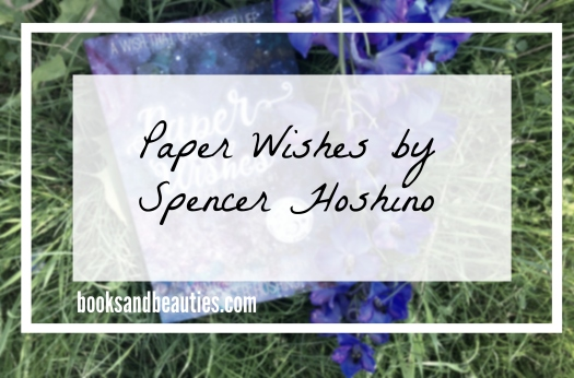 Paper Wishes by Spencer Hoshino